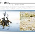 SEA ME - Sea Algae Yarn / Sustainable Ocean Materials